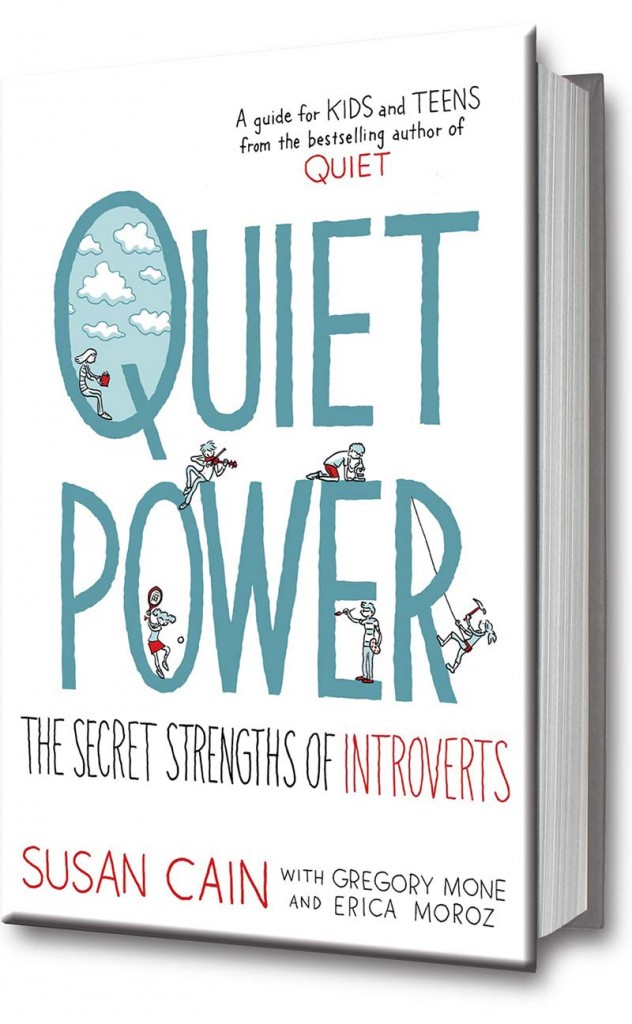 Quiet Power - The Secret Strengths of Introverts by Susan Cain