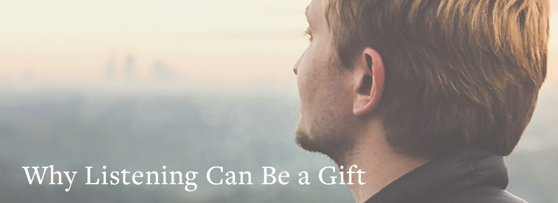 Man listening   Why Listening Can Be a Gift