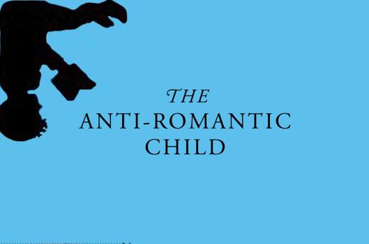 Book Cover   The Anti-Romantic Child