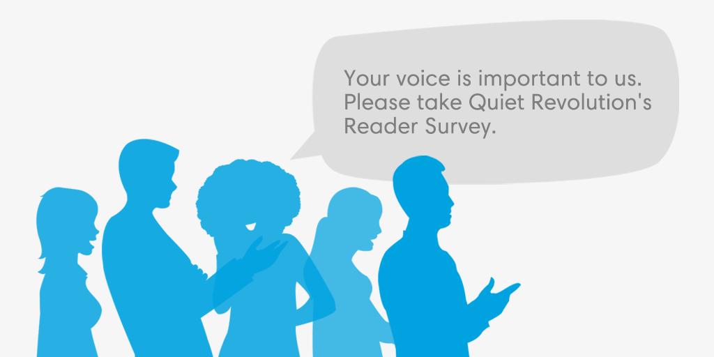 Quiet Revolution Reader Survey