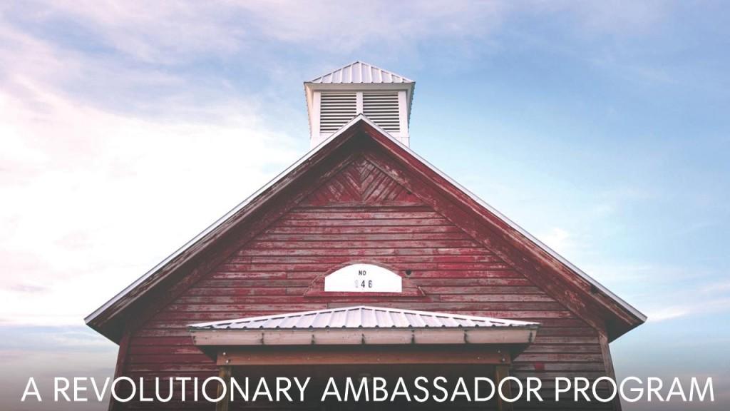 A Revolutionary Ambassador Program