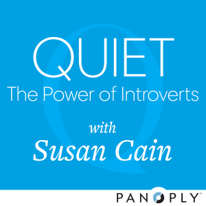 Quiet - The Power of Introverts with Susan Cain podcast poster image