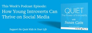Quiet Podcast - Episode 5 - How Young Introverts Can Thrive on Social Media
