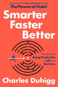 Smarter Faster Better by Charles Duhigg book jacket