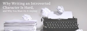 Typewriter with crumpled pages   Why Writing An Introverted Character Is Hard