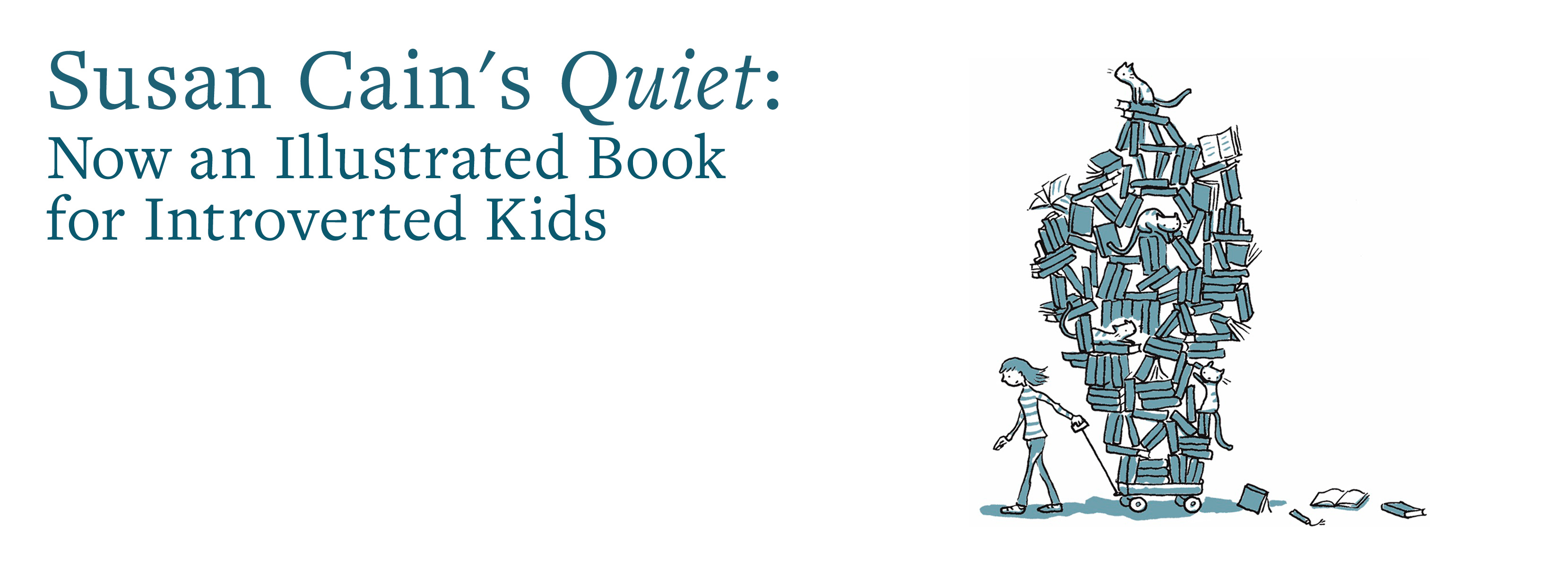 Cartoon of girl hauling load of books | Susan Cain's Quiet: Now an Illustrated Book for Introverted Kids