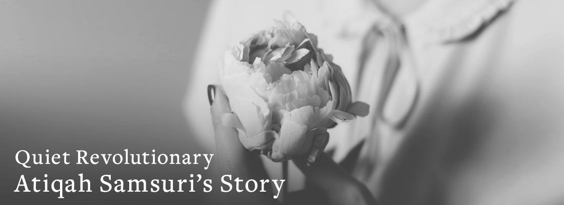 hand holding flower | Quiet Revolutionary Atiqah-Samsuri's Story