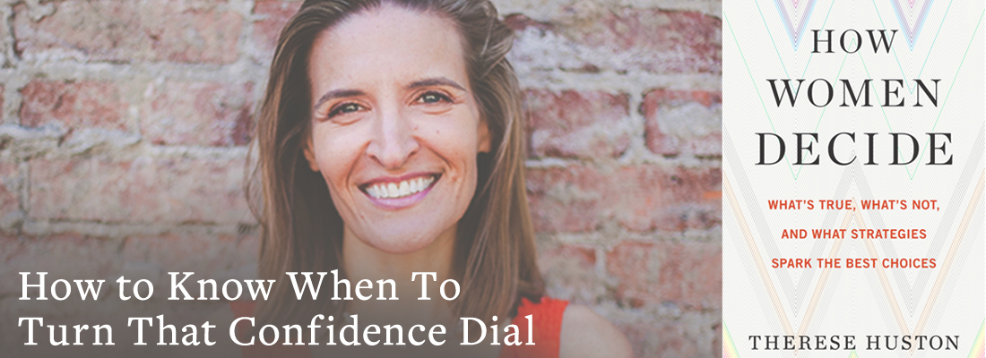 Therese Huston book jacket | How to Know When To Turn That Confidence Dial