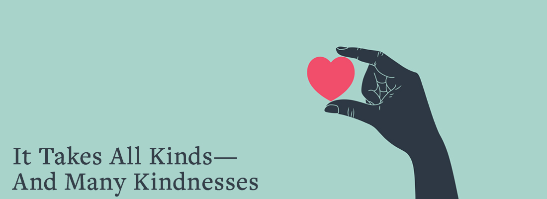 hand holding heart | It Takes All Kinds - and Many Kindnesses