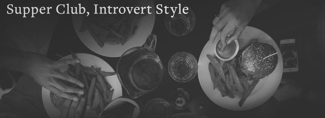 dinner table | Supper Club Introvert Style