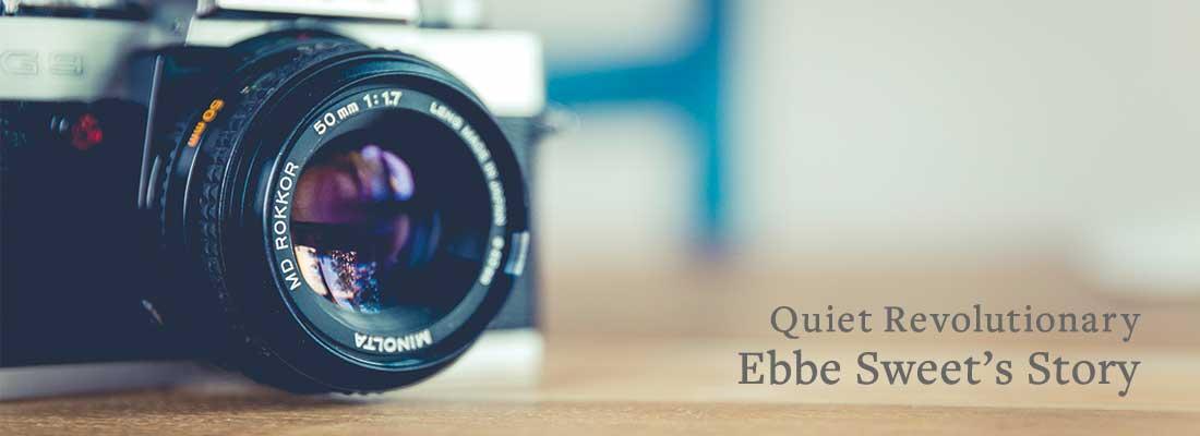 camera | Quiet Revolutionary Ebbe Sweet's Story