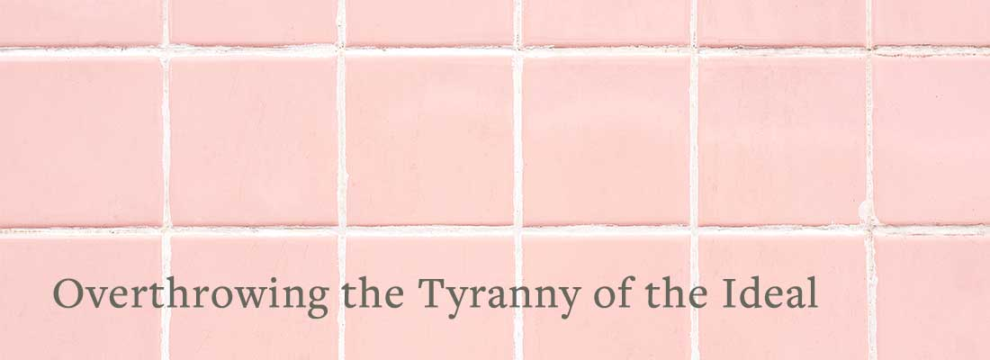 pink tile | Overthrowing the Tyranny of the Ideal